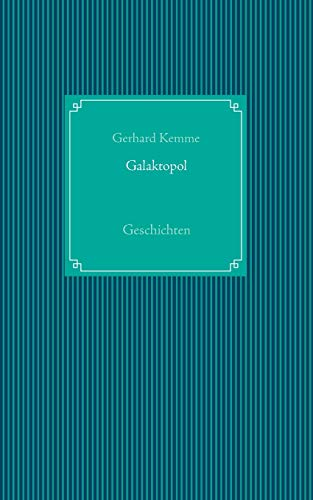 Galaktopol: Kemme, Gerhard