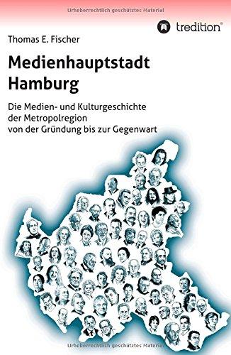 Medienhauptstadt Hamburg: Thomas E. Fischer