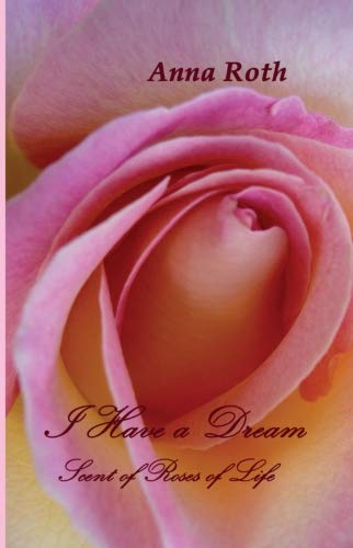 9783732315871: I Have a Dream: Scent of Roses of Life