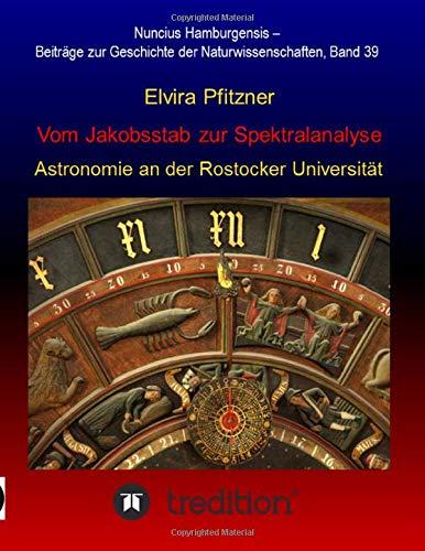 9783732319336: Vom Jakobsstab zur Spektralanalyse - Astronomie an der Rostocker Universit�t