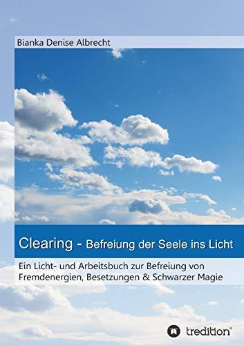 9783732323142: Clearing - Befreiung der Seele ins Licht