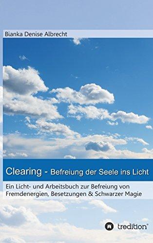 9783732323159: Clearing - Befreiung der Seele ins Licht