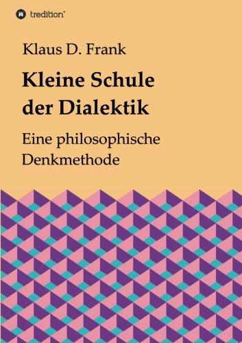 9783732330430: Kleine Schule der Dialektik