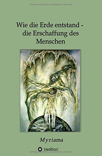 9783732334834: Wie die Erde entstand - die Erschaffung des Menschen (German Edition)