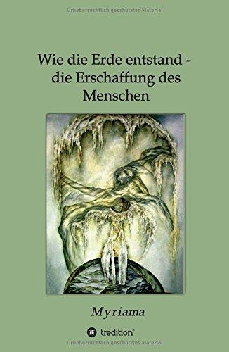 9783732334841: Wie die Erde entstand - die Erschaffung des Menschen (German Edition)