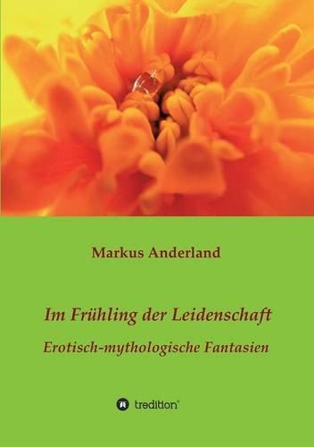 9783732340583: Im Frühling der Leidenschaft (German Edition)