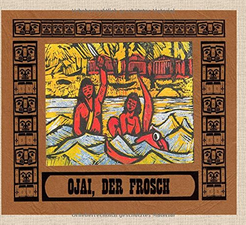 9783732344277: Ojai, der Frosch: Geschichten aus dem Land der Zeder