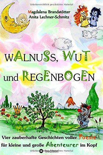 9783732345397: Walnuss, Wut und Regenbogen