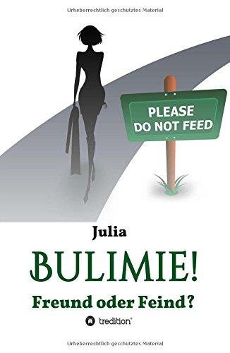 9783732356065: Bulimie! Freund oder Feind?