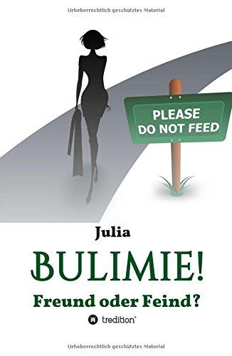 9783732356072: Bulimie! Freund oder Feind?
