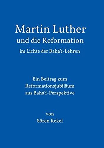 9783732359622: Martin Luther und die Reformation im Lichte der Bahá'í-Lehren