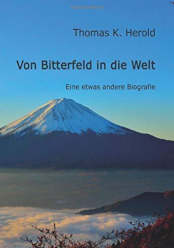 9783732363025: Von Bitterfeld in die Welt