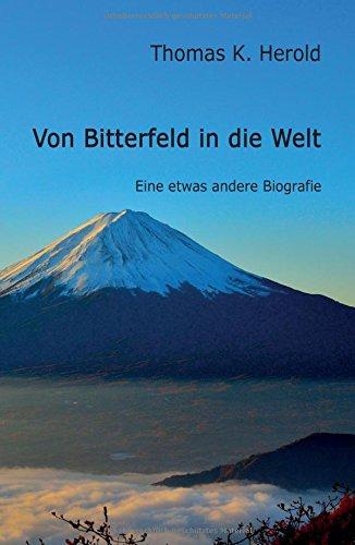9783732363032: Von Bitterfeld in die Welt