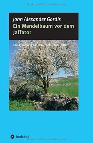 9783732363650: Ein Mandelbaum vor dem Jaffator