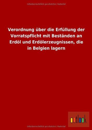 Verordnung Uber Die Erfullung Der Vorratspflicht Mit Bestanden an Erdol Und Erdolerzeugnissen, Die ...