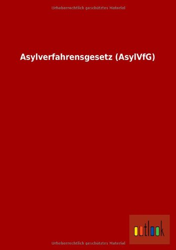 Asylverfahrensgesetz (Asylvfg): Ohne Autor