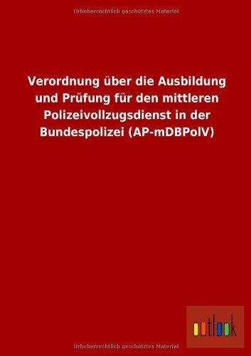 9783732600786: Verordnung über die Ausbildung und Prüfung für den mittleren Polizeivollzugsdienst in der Bundespolizei (AP-mDBPolV)