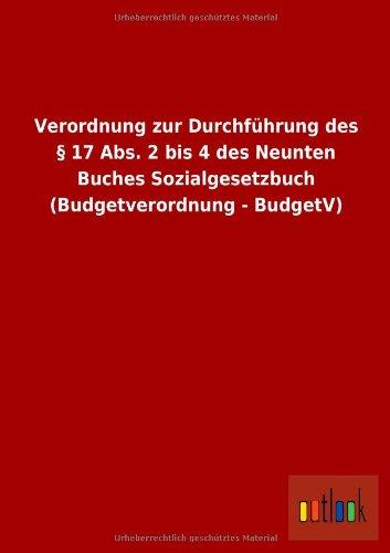 9783732601622: Verordnung zur Durchführung des § 17 Abs. 2 bis 4 des Neunten Buches Sozialgesetzbuch (Budgetverordnung - BudgetV)
