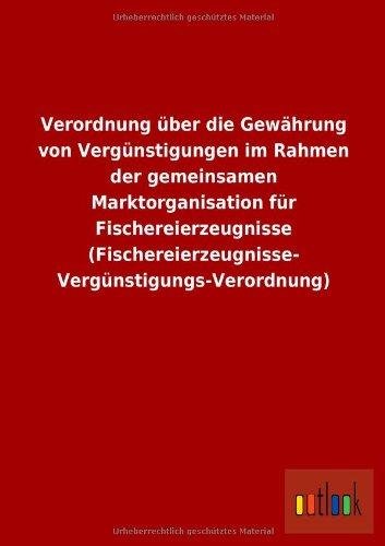 Verordnung Uber Die Gewahrung Von Vergunstigungen Im Rahmen Der Gemeinsamen Marktorganisation Fur ...
