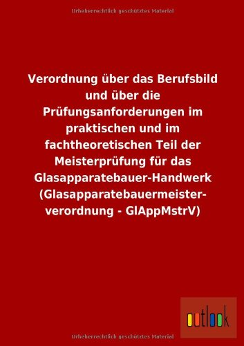 Verordnung Uber Das Berufsbild Und Uber Die Prufungsanforderungen Im Praktischen Und Im ...
