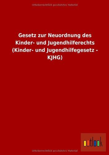 9783732606474: Gesetz zur Neuordnung des Kinder- und Jugendhilferechts (Kinder- und Jugendhilfegesetz - KJHG)