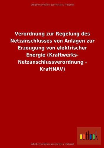 Verordnung Zur Regelung Des Netzanschlusses Von Anlagen: Ohne Autor