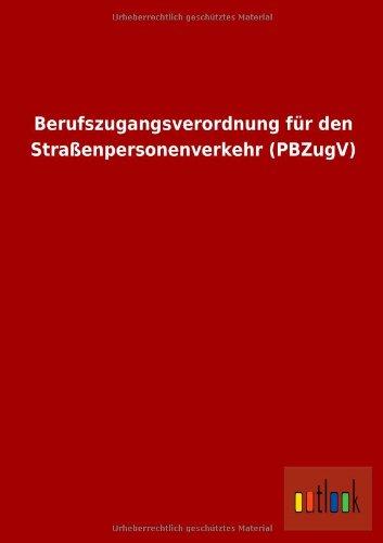 9783732608430: Berufszugangsverordnung für den Straßenpersonenverkehr (PBZugV) (German Edition)