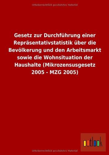 Gesetz Zur Durchfuhrung Einer Reprasentativstatistik Uber Die Bevolkerung Und Den Arbeitsmarkt ...