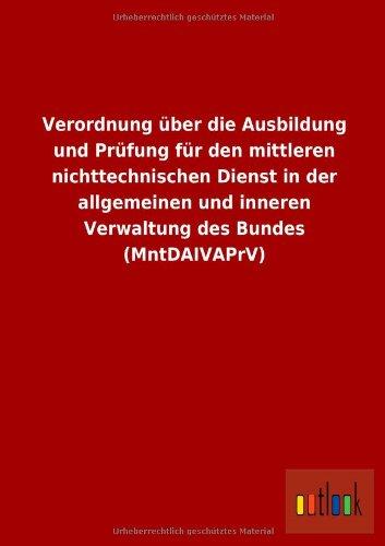 Verordnung Uber Die Ausbildung Und Prufung Fur Den Mittleren Nichttechnischen Dienst in Der ...