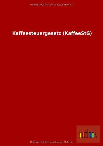 Kaffeesteuergesetz (Kaffeestg): Ohne Autor