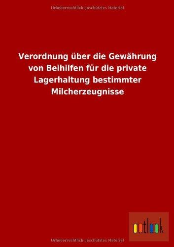 Verordnung Uber Die Gewahrung Von Beihilfen Fur Die Private Lagerhaltung Bestimmter ...