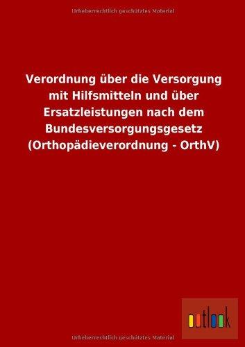 9783732610495: Verordnung über die Versorgung mit Hilfsmitteln und über Ersatzleistungen nach dem Bundesversorgungsgesetz (Orthopädieverordnung - OrthV)