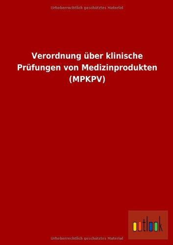 Verordnung Uber Klinische Prufungen Von Medizinprodukten (Mpkpv): ohne Autor