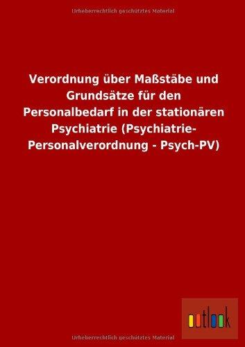 9783732610563: Verordnung über Maßstäbe und Grundsätze für den Personalbedarf in der stationären Psychiatrie (Psychiatrie- Personalverordnung - Psych-PV) (German Edition)