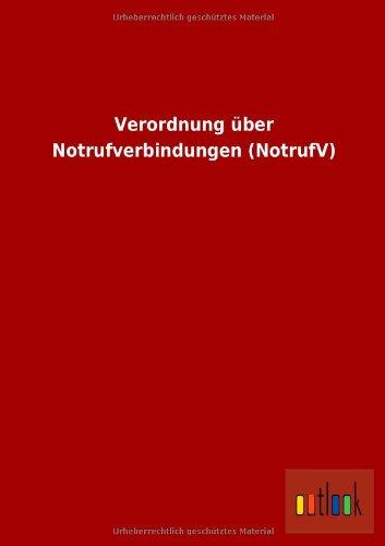 Verordnung Uber Notrufverbindungen (Notrufv): ohne Autor