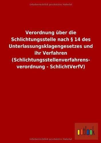 Verordnung Uber Die Schlichtungsstelle Nach 14 Des Unterlassungsklagengesetzes Und Ihr Verfahren (...