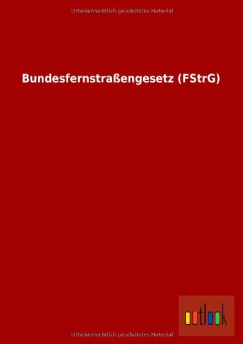 9783732613021: Bundesfernstrassengesetz (Fstrg) (German Edition)