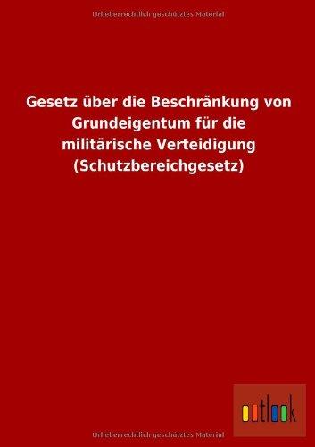 Gesetz Uber Die Beschrankung Von Grundeigentum Fur Die Militarische Verteidigung (...