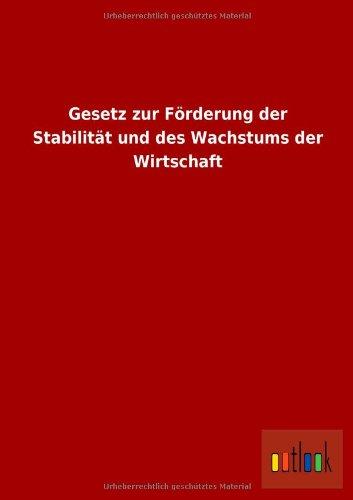 Gesetz zur Förderung der Stabilität und des: ohne Autor