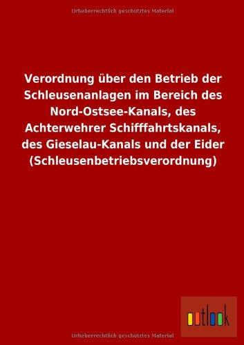Verordnung über den Betrieb der Schleusenanlagen im: Ohne Autor