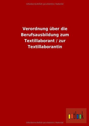 Verordnung über die Berufsausbildung zum Textillaborant /: ohne Autor