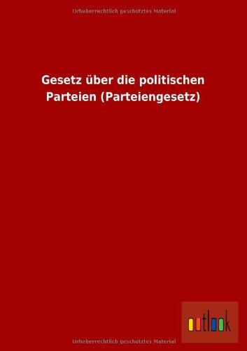 9783732615315: Gesetz Uber Die Politischen Parteien (Parteiengesetz)