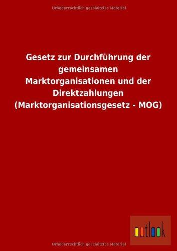 Gesetz Zur Durchfuhrung Der Gemeinsamen Marktorganisationen Und Der Direktzahlungen ...