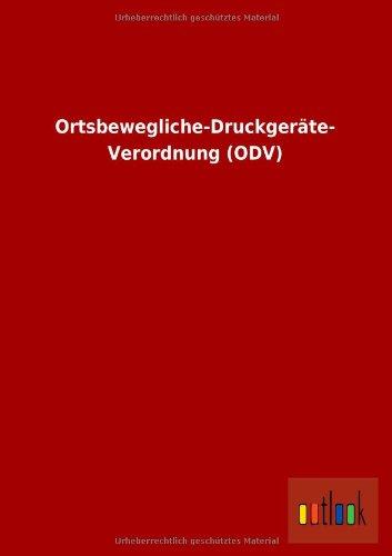 Ortsbewegliche-Druckgerate- Verordnung Odv German Edition: ohne Autor