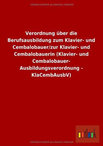 Verordnung Uber Die Berufsausbildung Zum Klavier- Und CembalobauerZur Klavier- Und Cembalobauerin ...