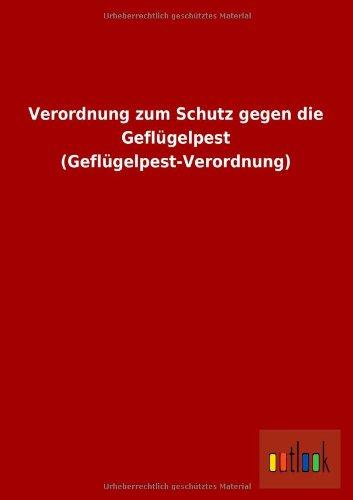 9783732616220: Verordnung Zum Schutz Gegen Die Geflugelpest (Geflugelpest-Verordnung)
