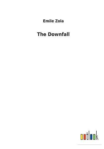 The Downfall (Paperback): Emile Zola