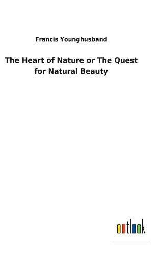 9783732620579: The Heart of Nature or the Quest for Natural Beauty