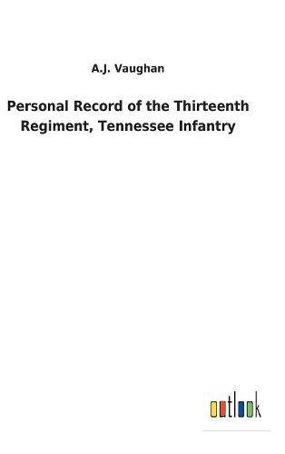 9783732623327: Personal Record of the Thirteenth Regiment, Tennessee Infantry