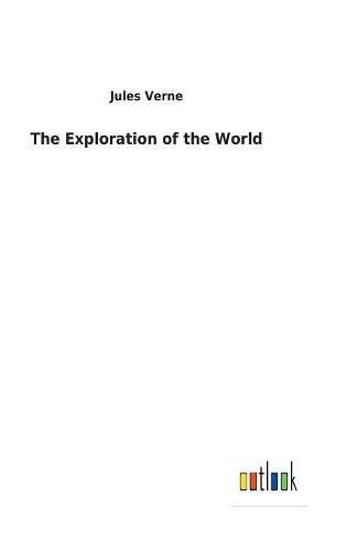 9783732623860: The Exploration of the World